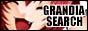 GRANDIA SEARCH
